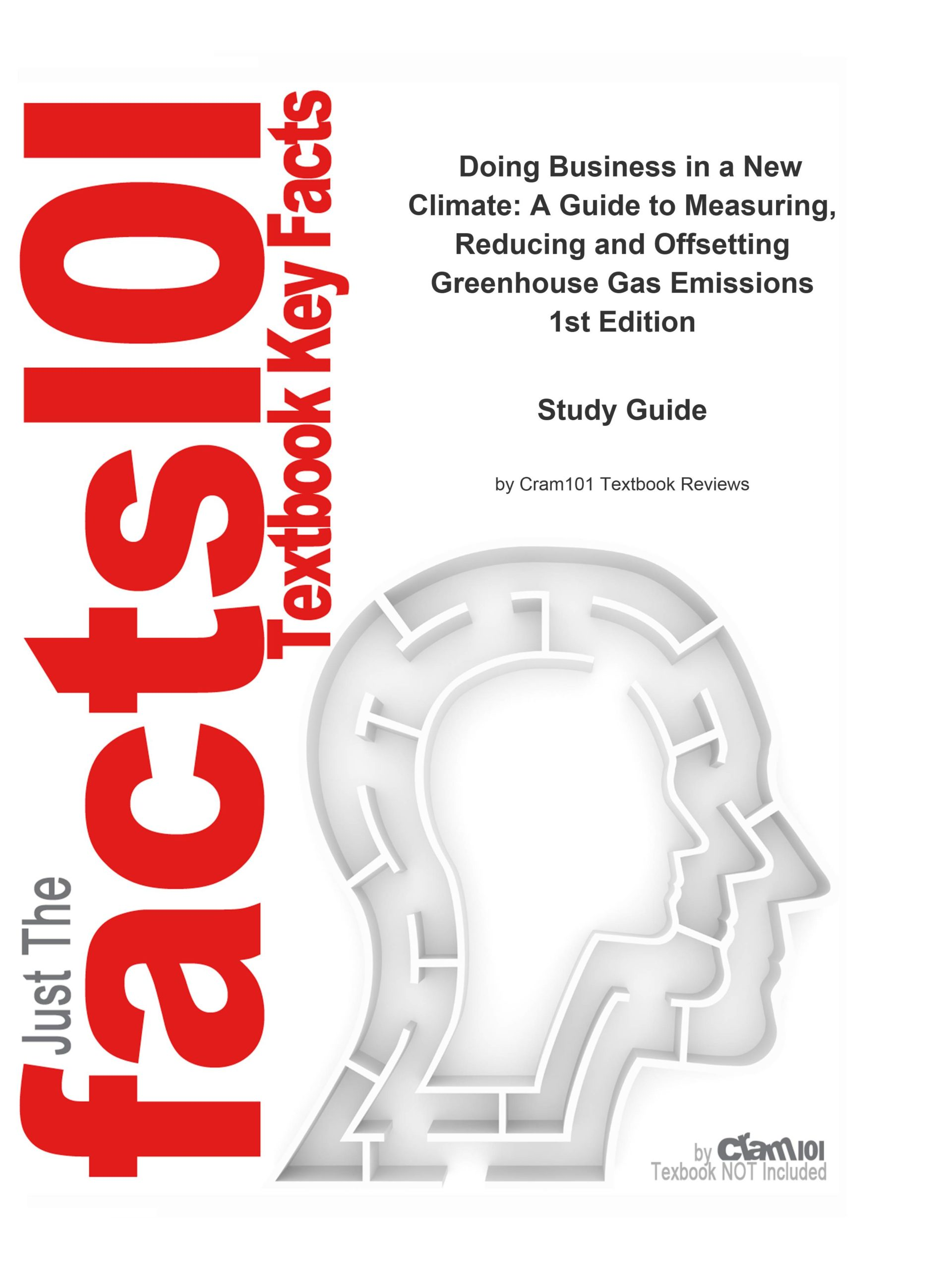 e-Study Guide for: Doing Business in a New Climate: A Guide to Measuring, Reducing and Offsetting Greenhouse Gas Emissions by Paul Lingl, ISBN 9781844079070