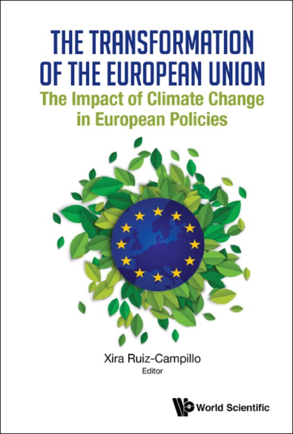 Transformation Of The European Union, The: The Impact Of Climate Change In European Policies