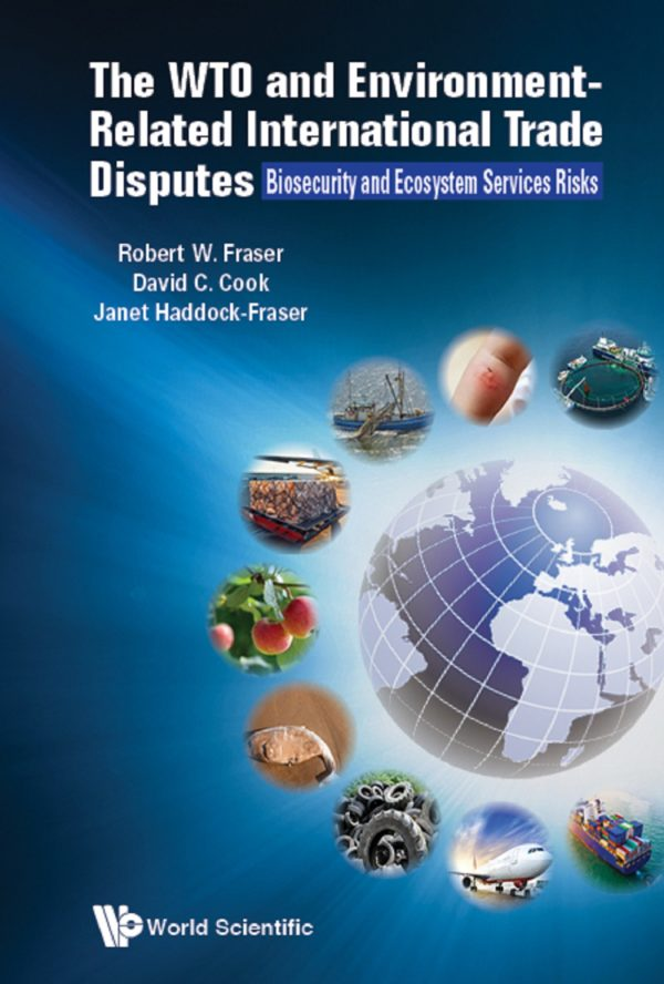 Wto And Environment-related International Trade Disputes, The: Biosecurity And Ecosystem Services Risks
