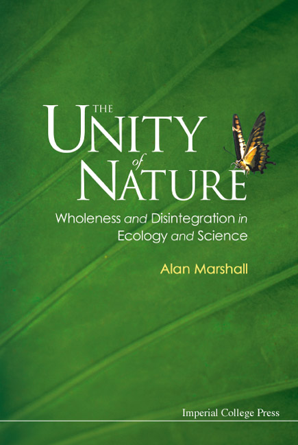 Unity Of Nature, The: Wholeness And Disintegration In Ecology And Science